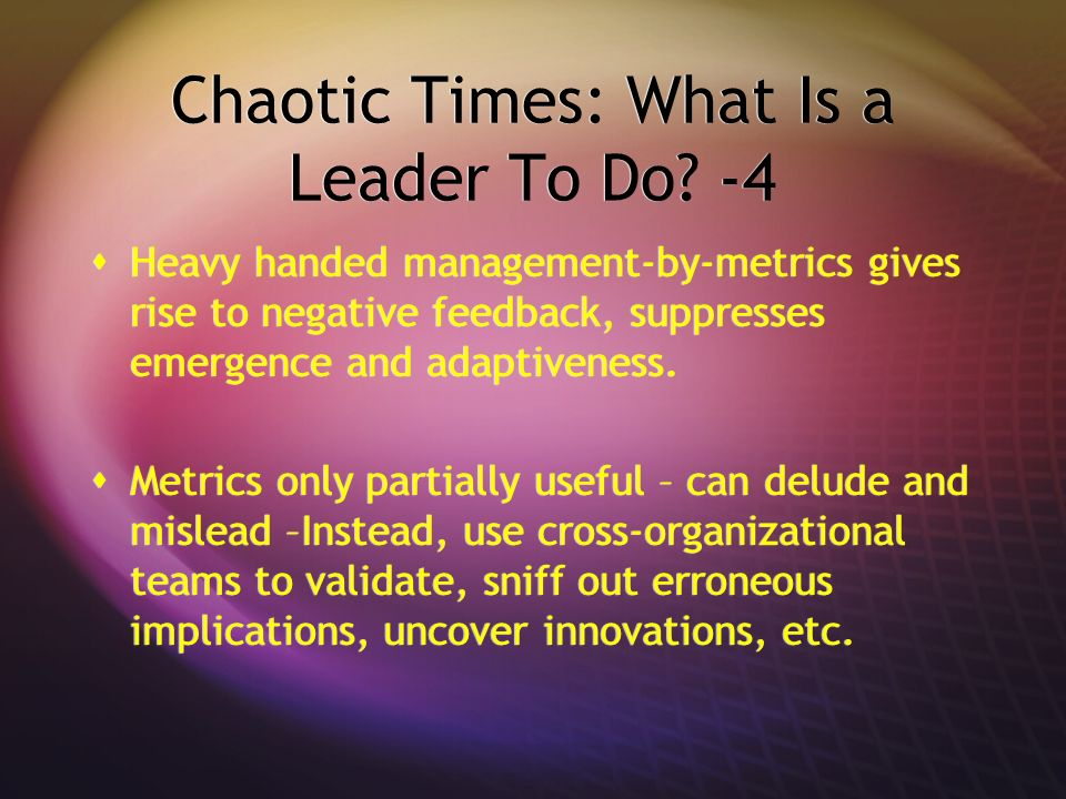 Chaotic Times: What Is a Leader To Do -4