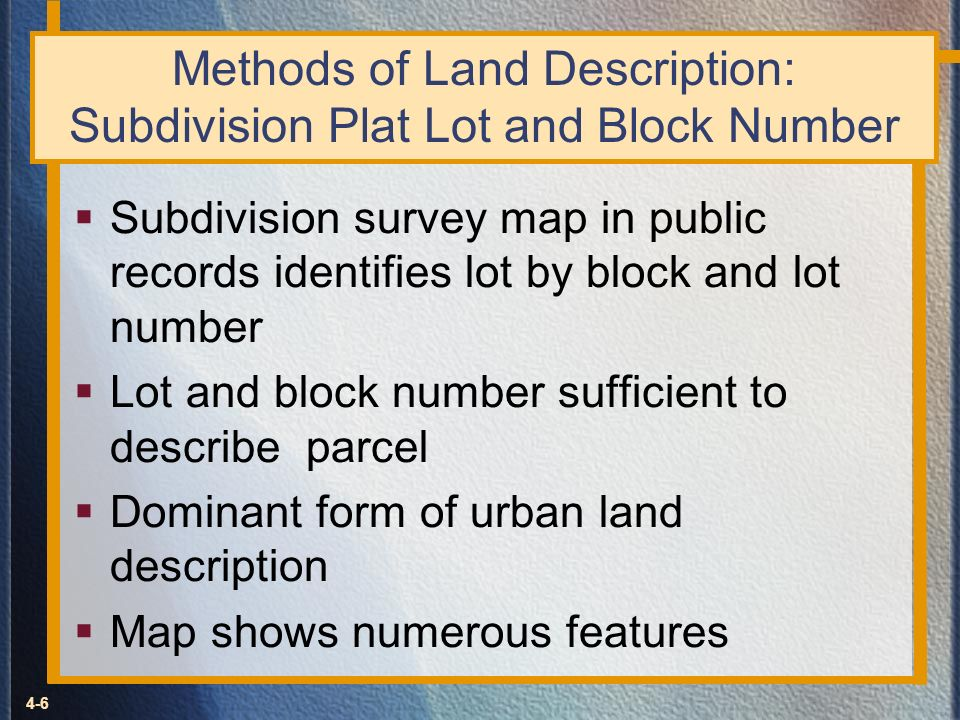 Methods of Land Description: Subdivision Plat Lot and Block Number