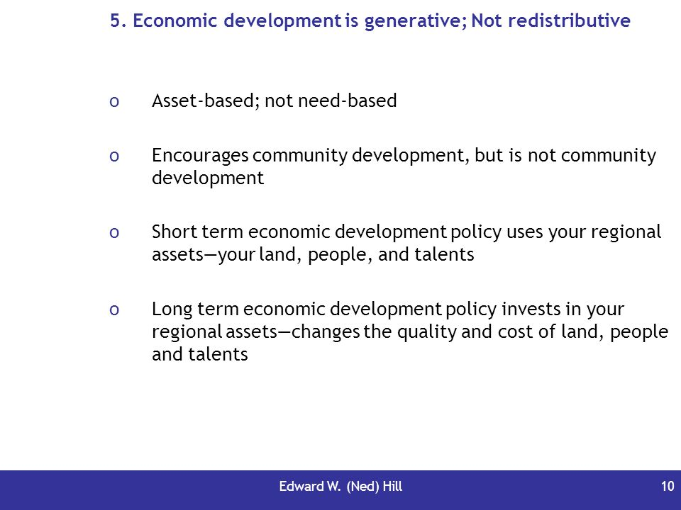 5. Economic development is generative; Not redistributive