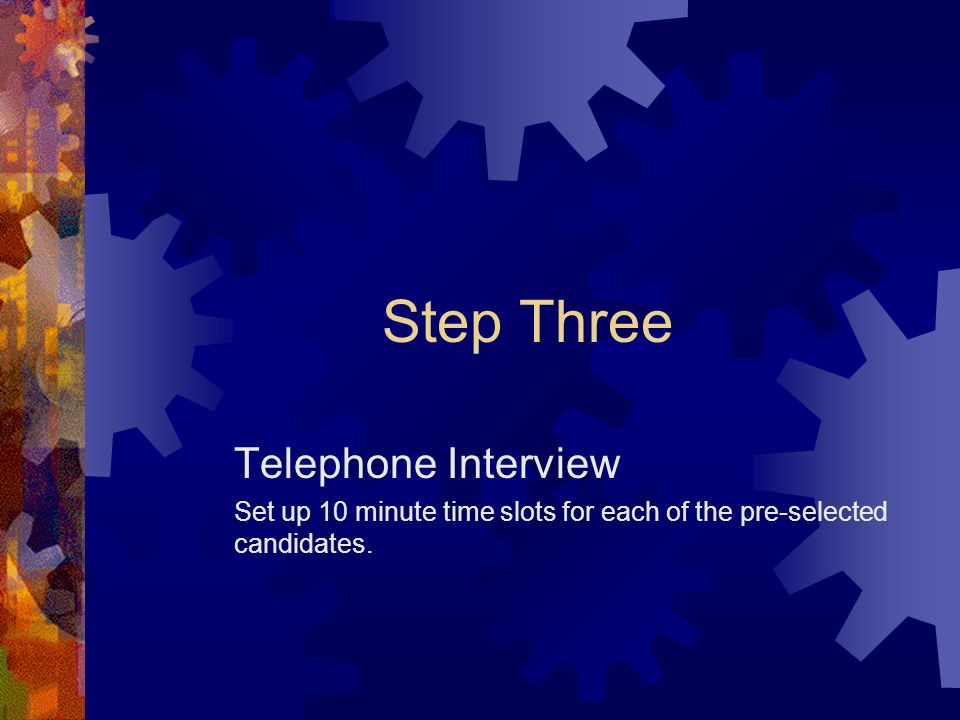 Step Three Telephone Interview