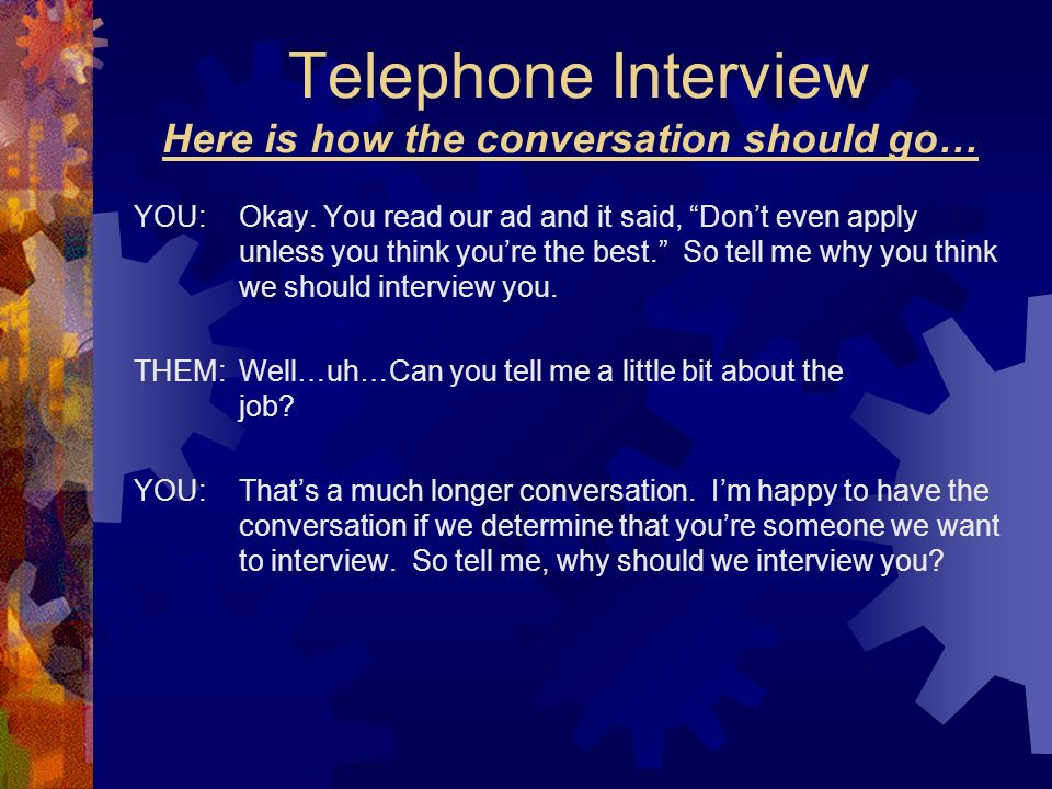 Telephone Interview Here is how the conversation should go…