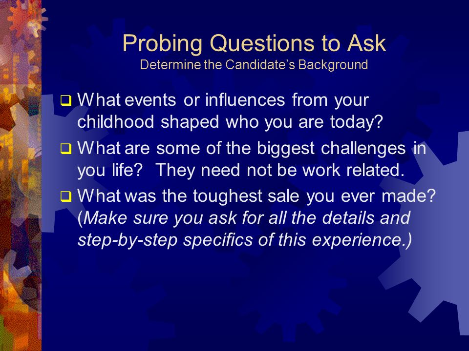 Probing Questions to Ask Determine the Candidate's Background