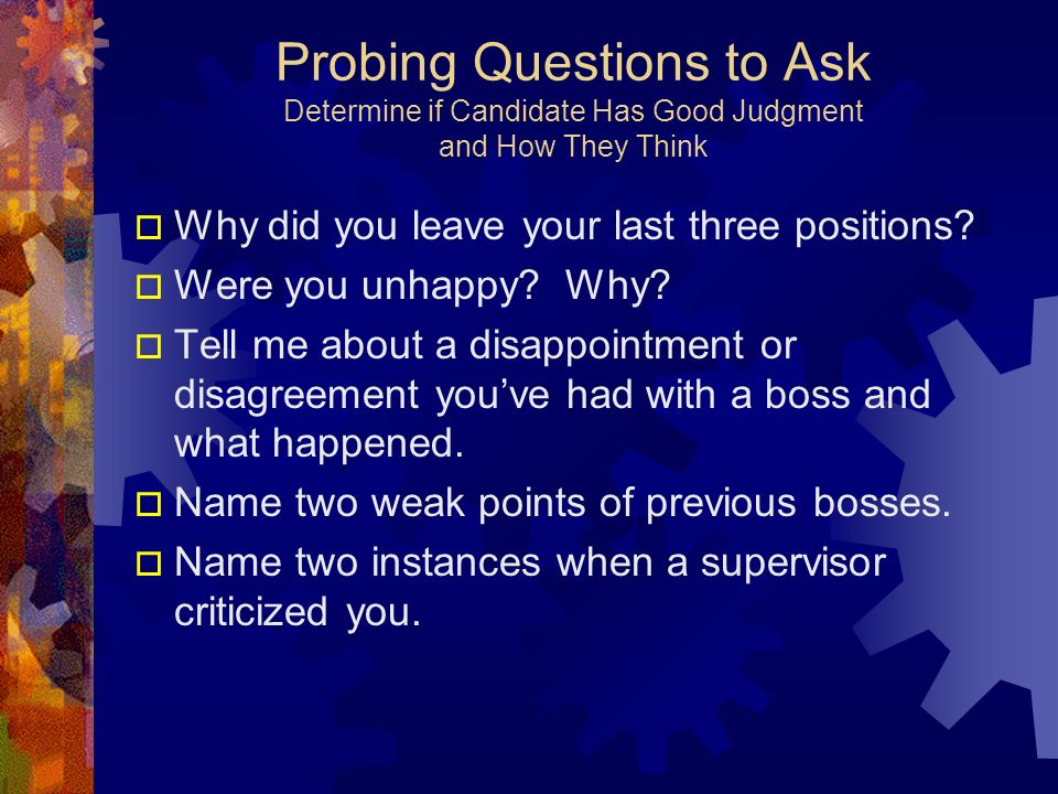 Probing Questions to Ask Determine if Candidate Has Good Judgment and How They Think