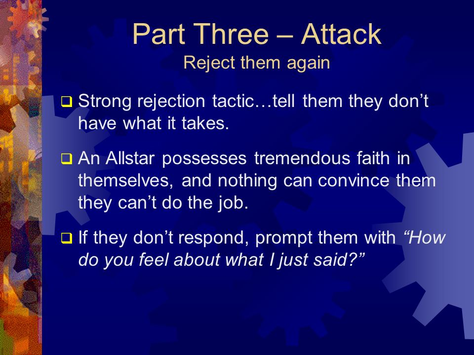 Part Three – Attack Reject them again