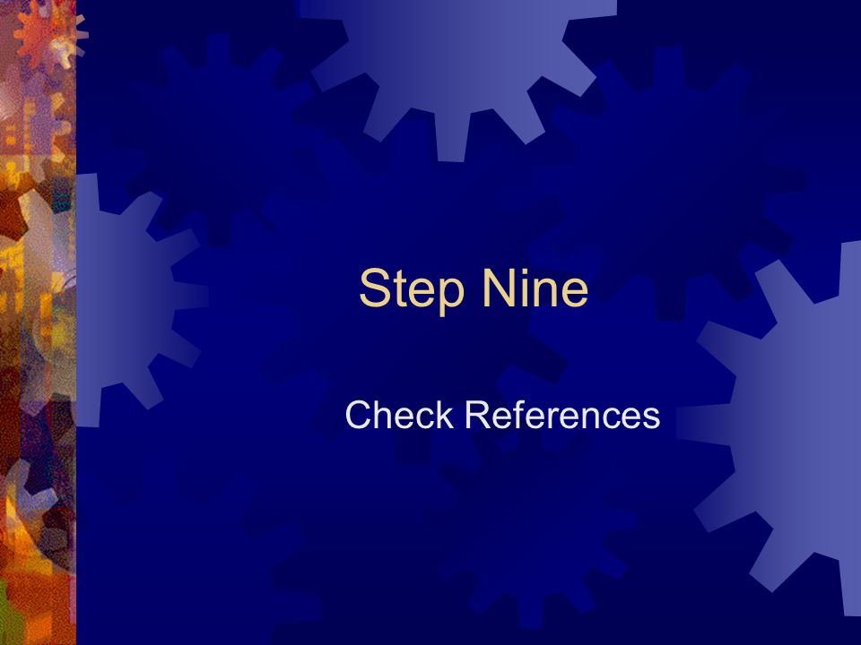 Step Nine Check References