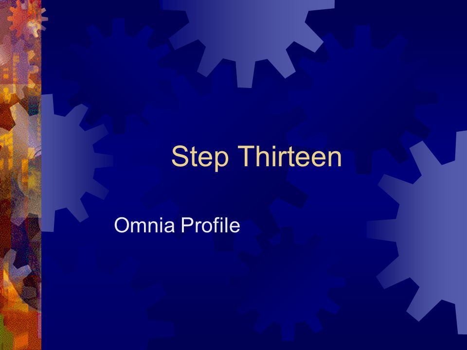 Step Thirteen Omnia Profile