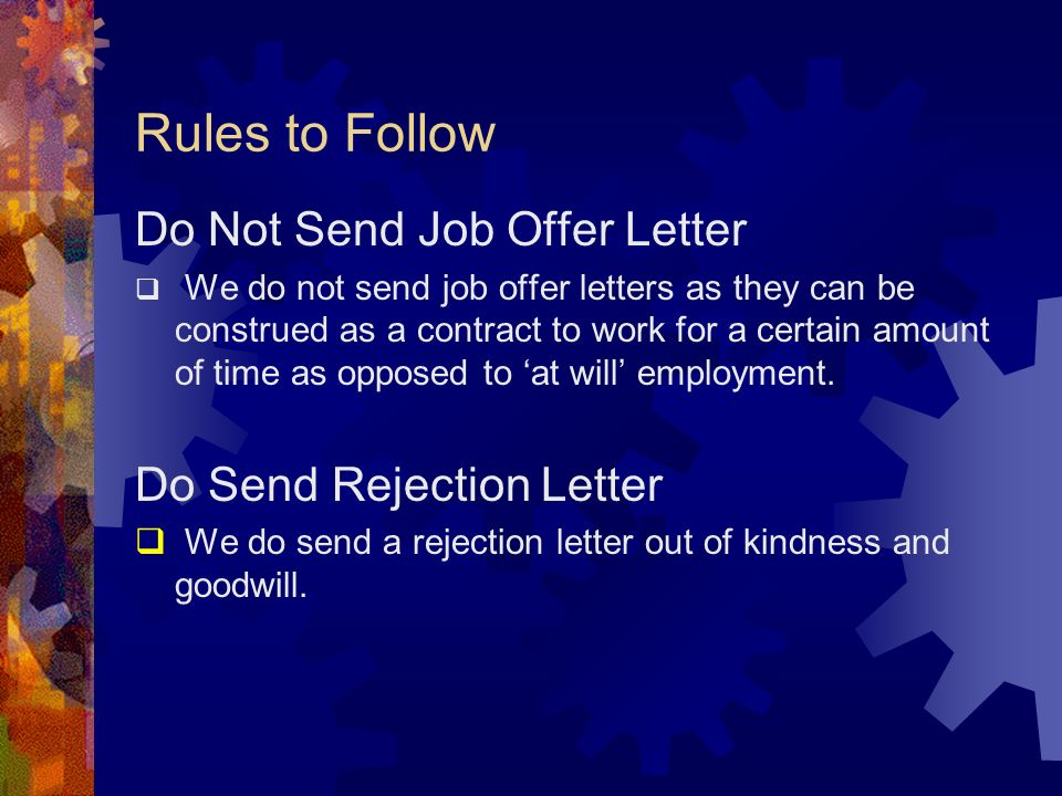 Rules to Follow Do Not Send Job Offer Letter Do Send Rejection Letter