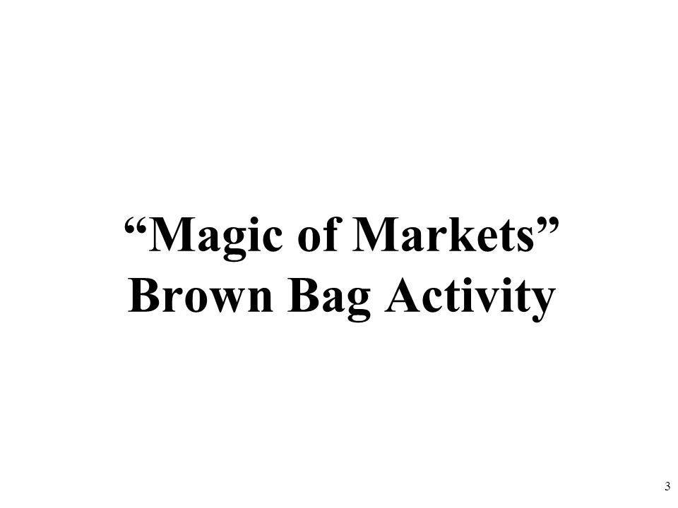 Magic of Markets Brown Bag Activity