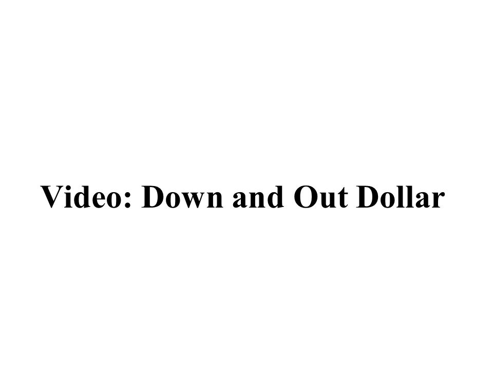 Video: Down and Out Dollar