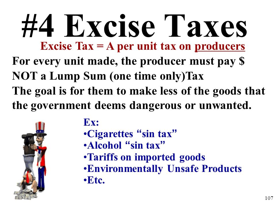 Excise Tax = A per unit tax on producers
