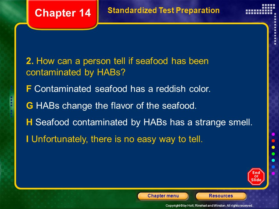 Chapter 14 Standardized Test Preparation. 2. How can a person tell if seafood has been contaminated by HABs