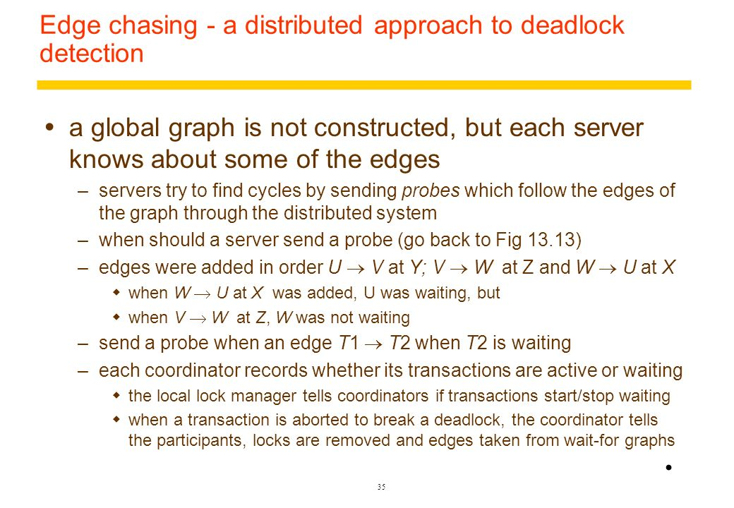 Edge chasing - a distributed approach to deadlock detection