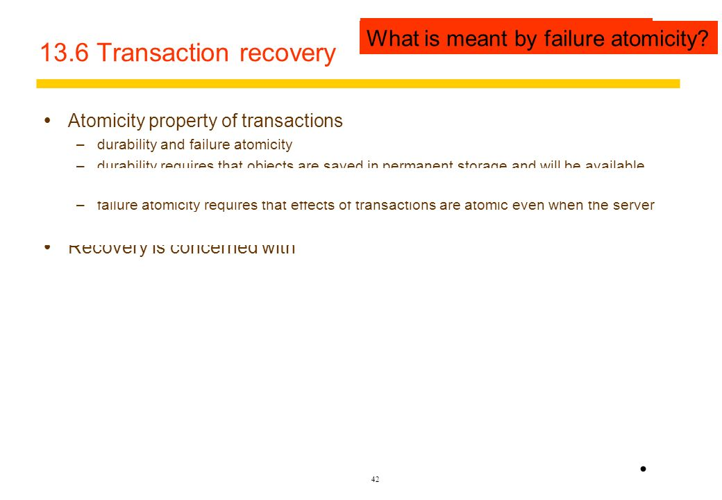 13.6 Transaction recovery What is meant by durability