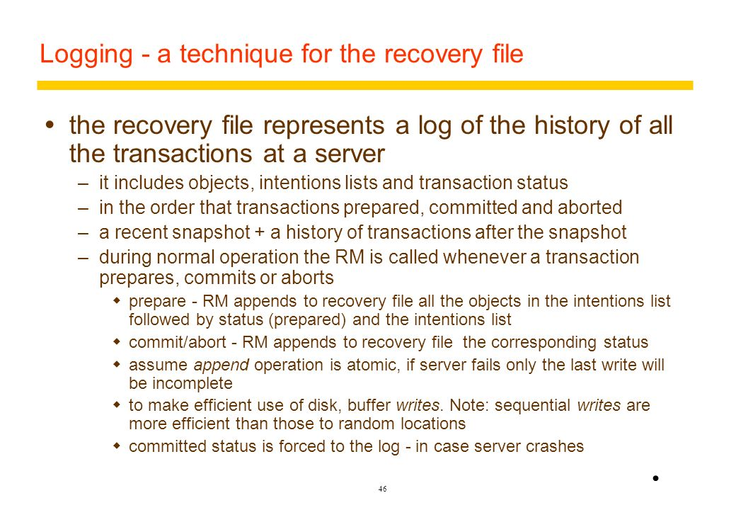 Logging - a technique for the recovery file