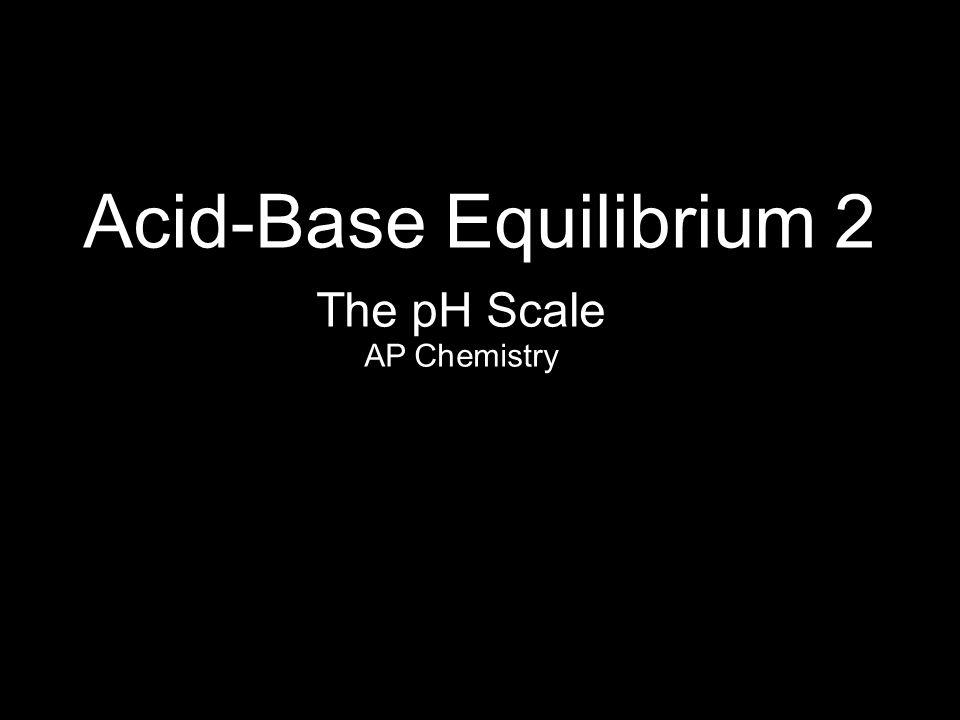 Acid-Base Equilibrium 2