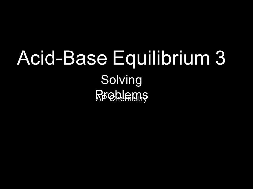 Acid-Base Equilibrium 3