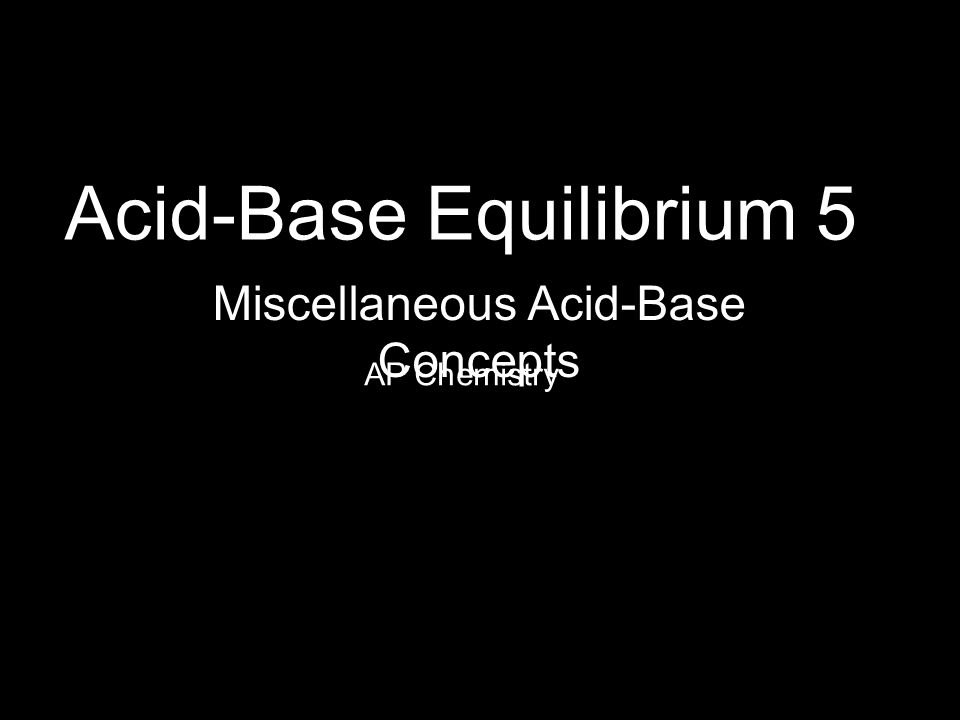 Acid-Base Equilibrium 5