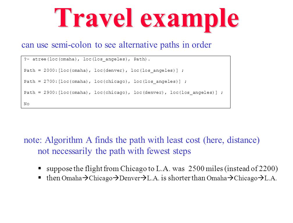 Travel example can use semi-colon to see alternative paths in order