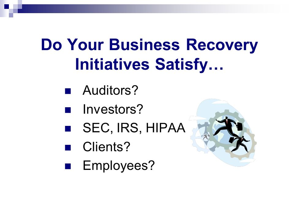 Do Your Business Recovery Initiatives Satisfy…