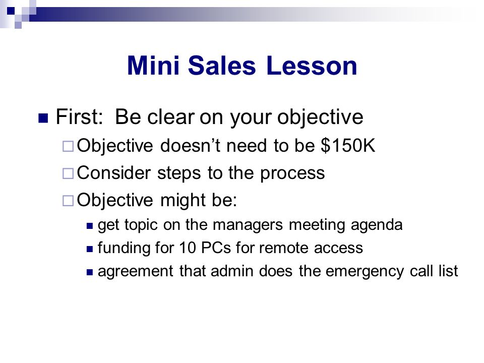 Mini Sales Lesson First: Be clear on your objective