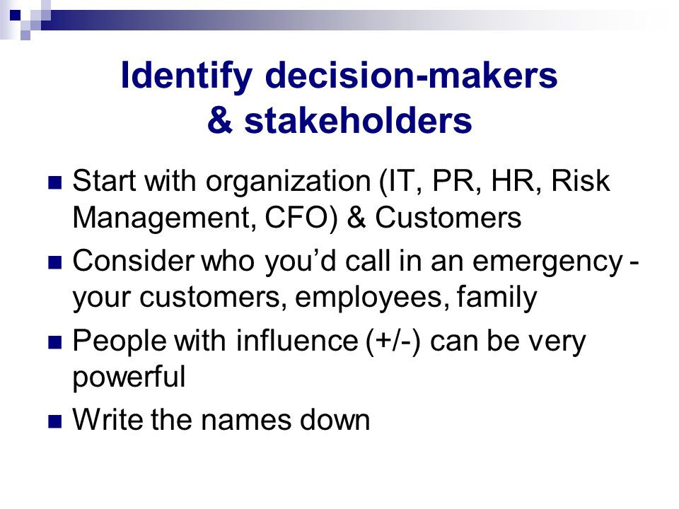 Identify decision-makers & stakeholders