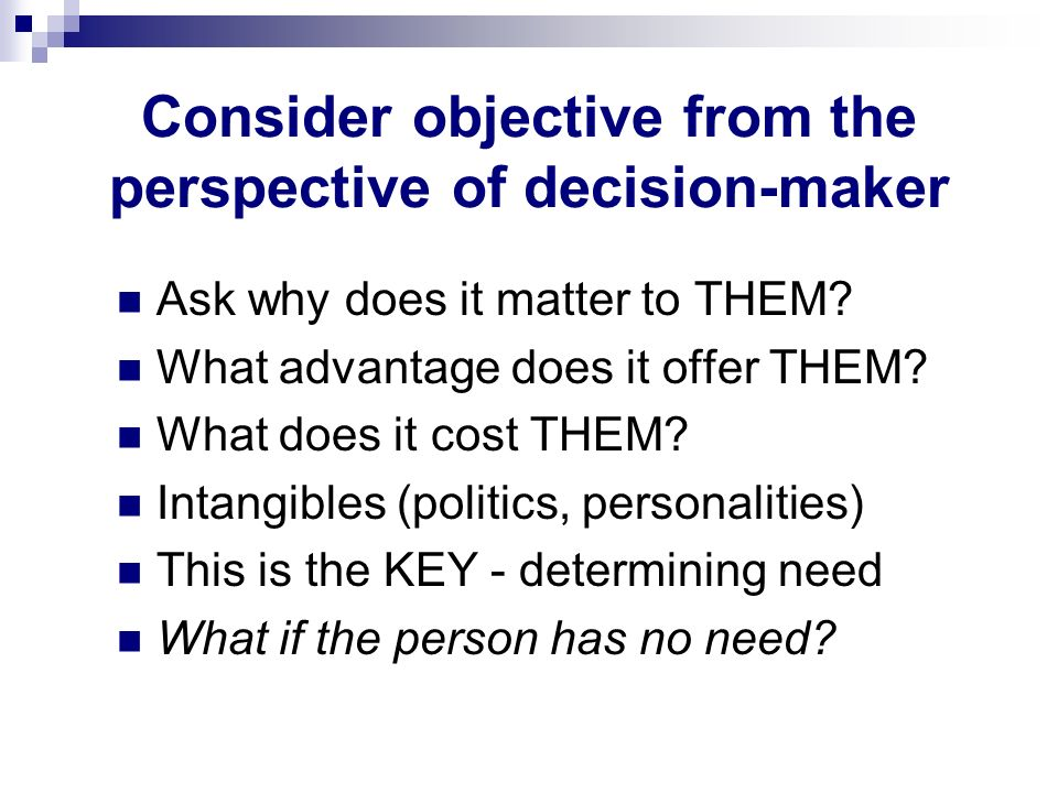 Consider objective from the perspective of decision-maker