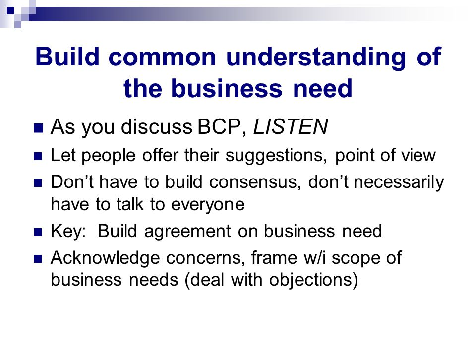 Build common understanding of the business need