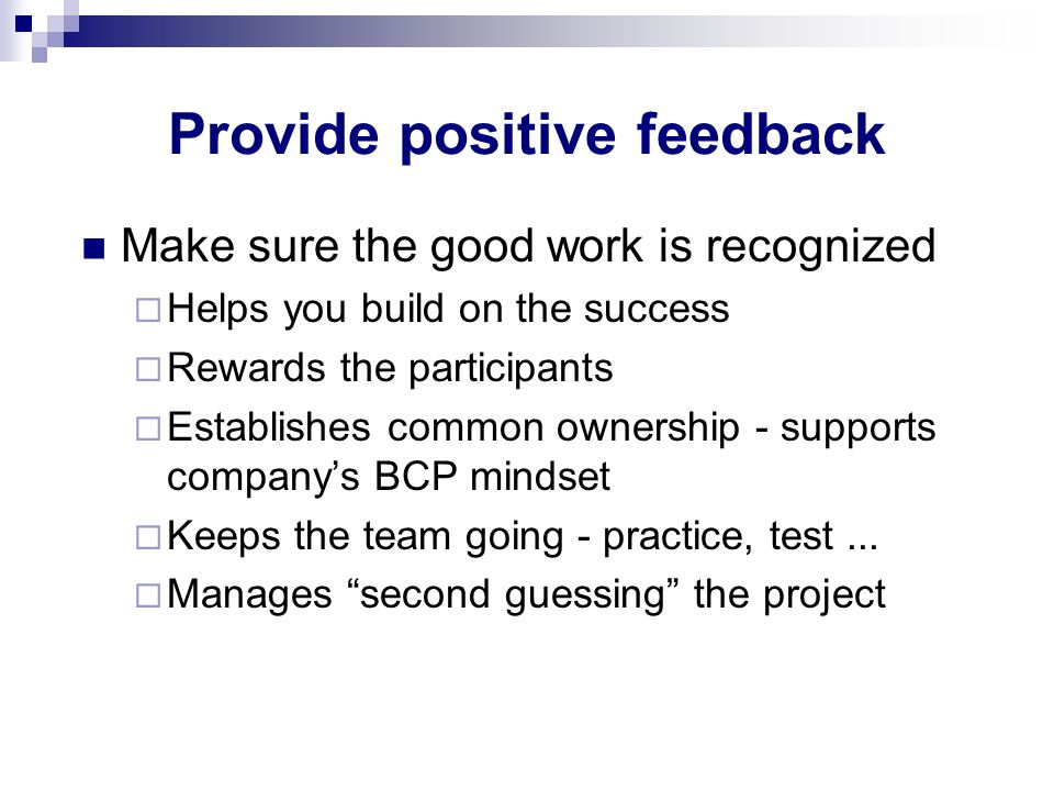 Provide positive feedback