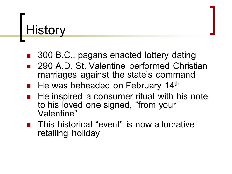 History 300 B.C., pagans enacted lottery dating