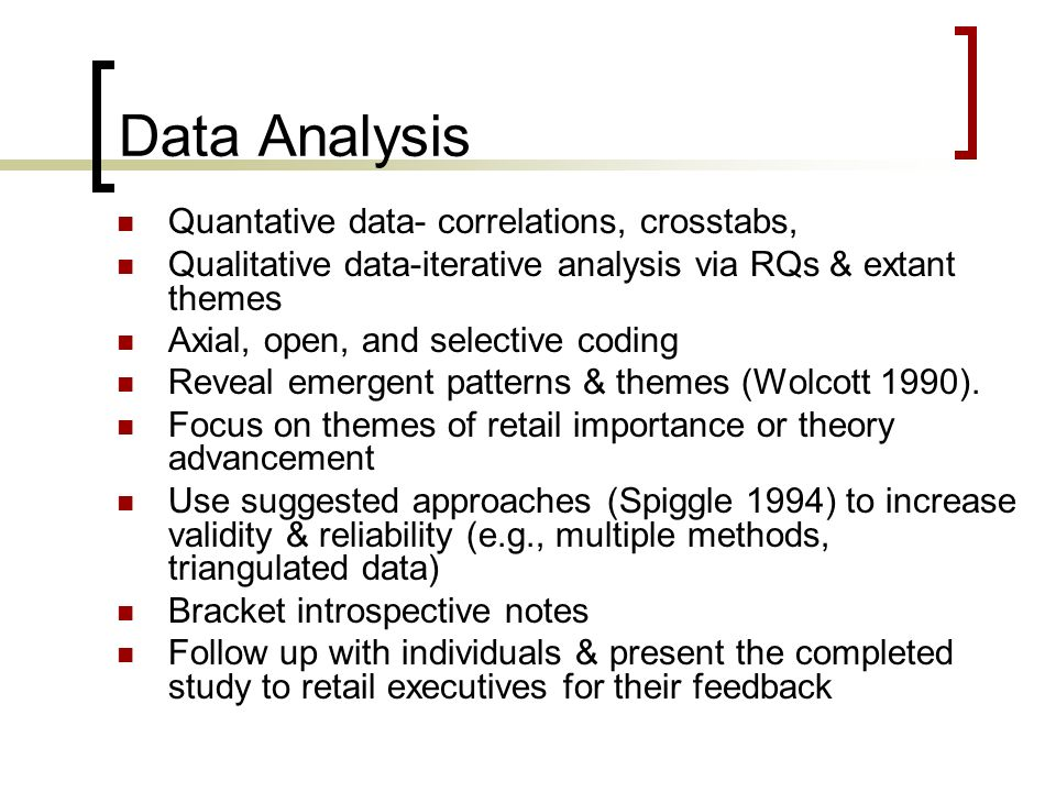 Data Analysis Quantative data- correlations, crosstabs,