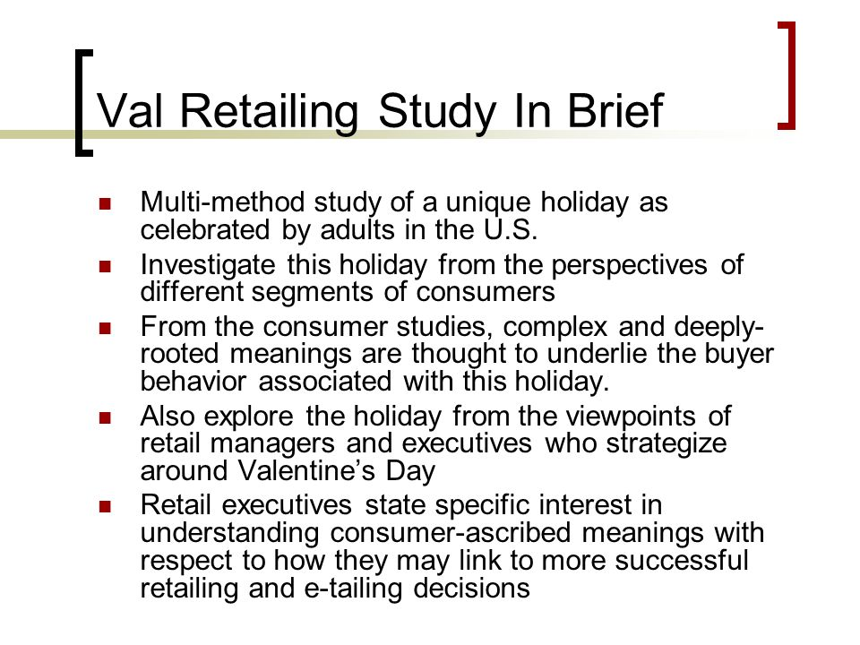 Val Retailing Study In Brief