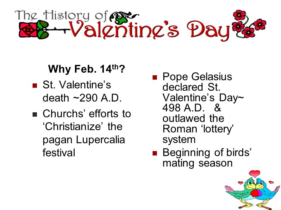 Why Feb. 14th St. Valentine's death ~290 A.D. Churchs' efforts to 'Christianize' the pagan Lupercalia festival.