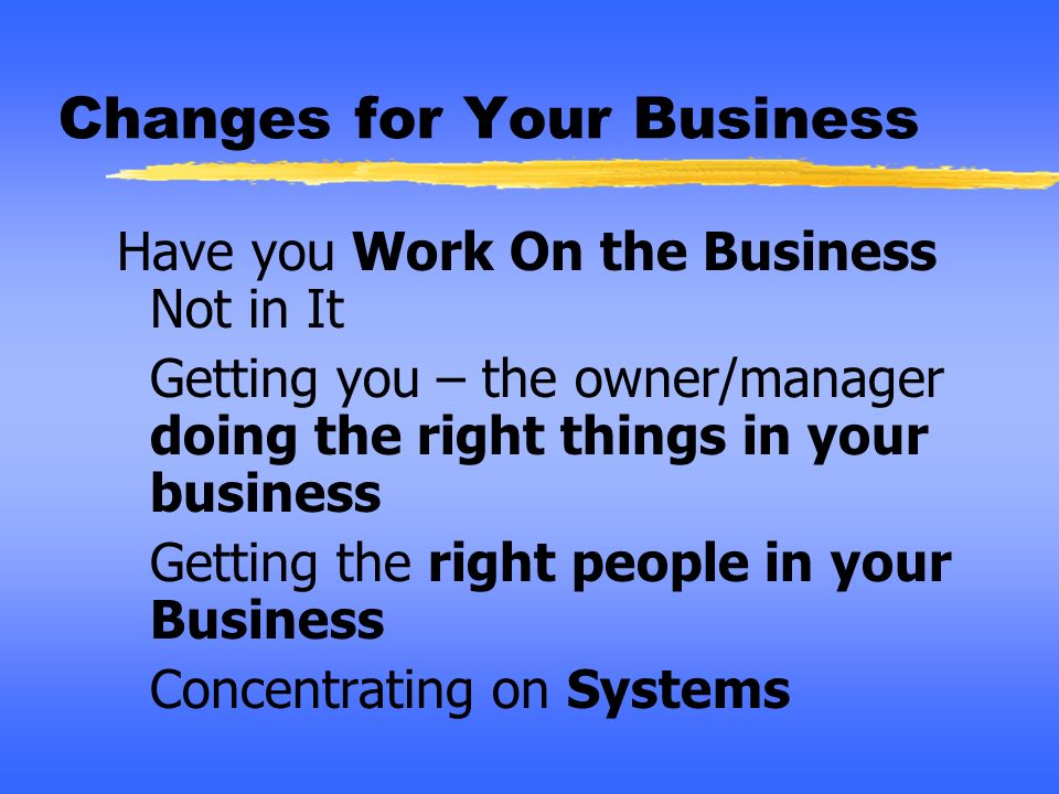 Changes for Your Business