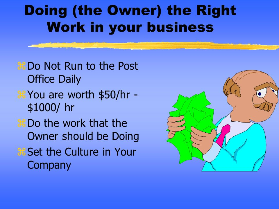 Doing (the Owner) the Right Work in your business