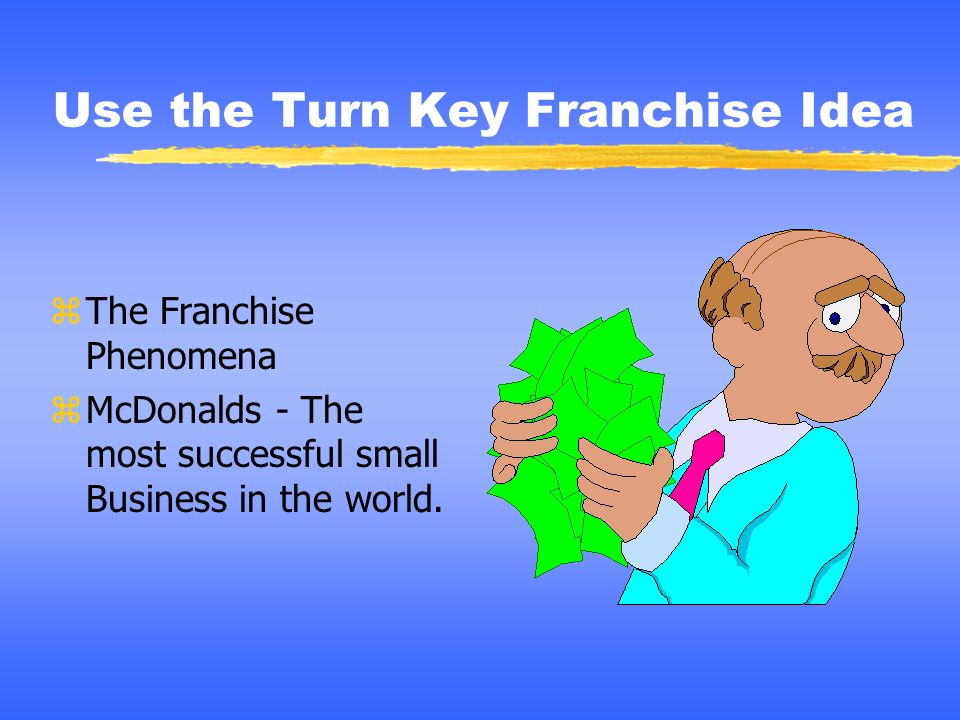 Use the Turn Key Franchise Idea