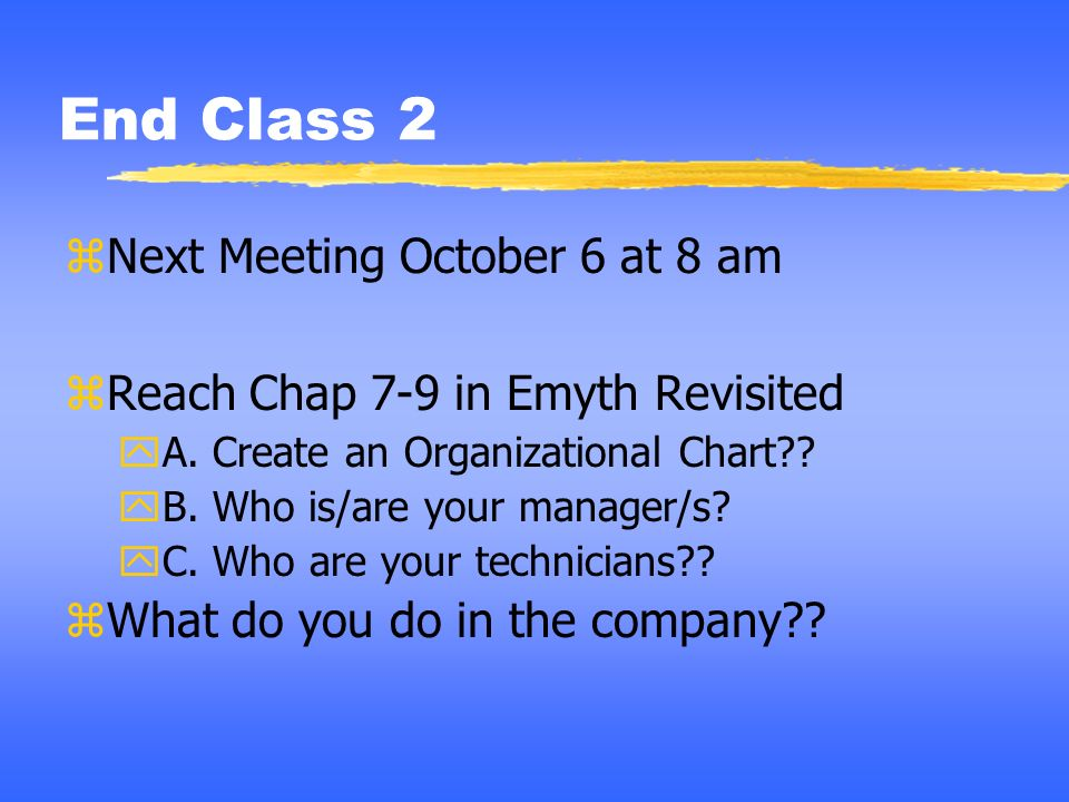 End Class 2 Next Meeting October 6 at 8 am