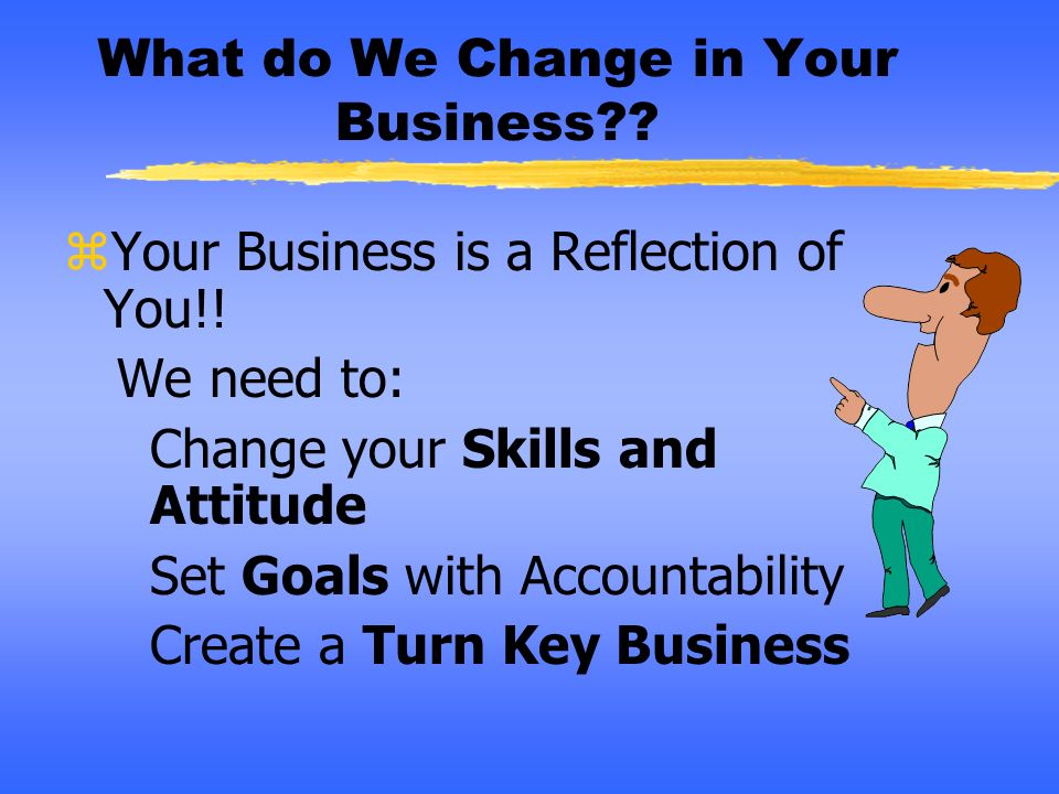 What do We Change in Your Business
