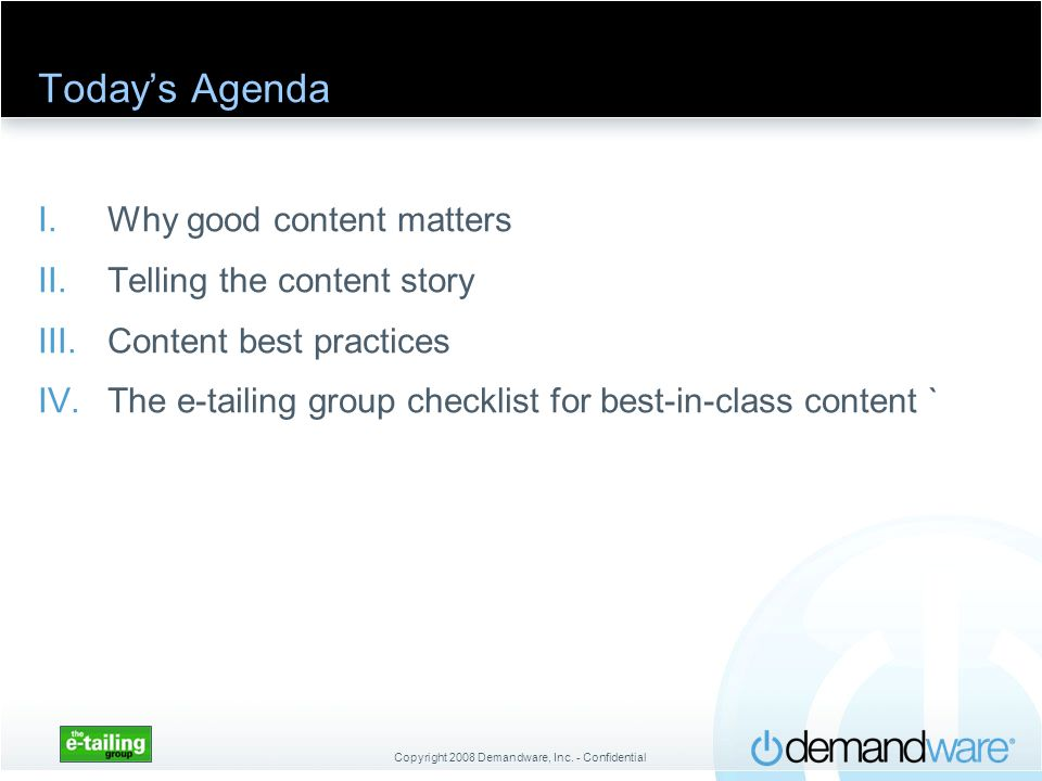 Today's Agenda Why good content matters Telling the content story