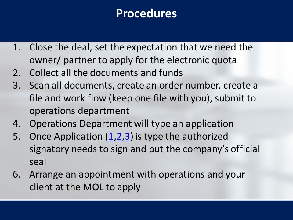 Procedures Close the deal, set the expectation that we need the owner/ partner to apply for the electronic quota.