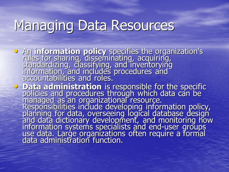 managing data resources View notes - managing data resourcespdf from cis 5231 at university of houston managing data resources 81 organizing data in a traditional file environment information is becoming as.