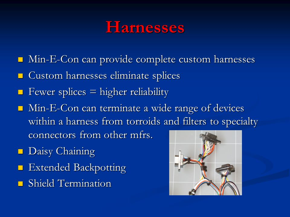 Harnesses Min-E-Con can provide complete custom harnesses