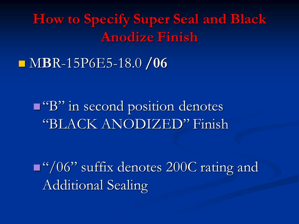How to Specify Super Seal and Black Anodize Finish
