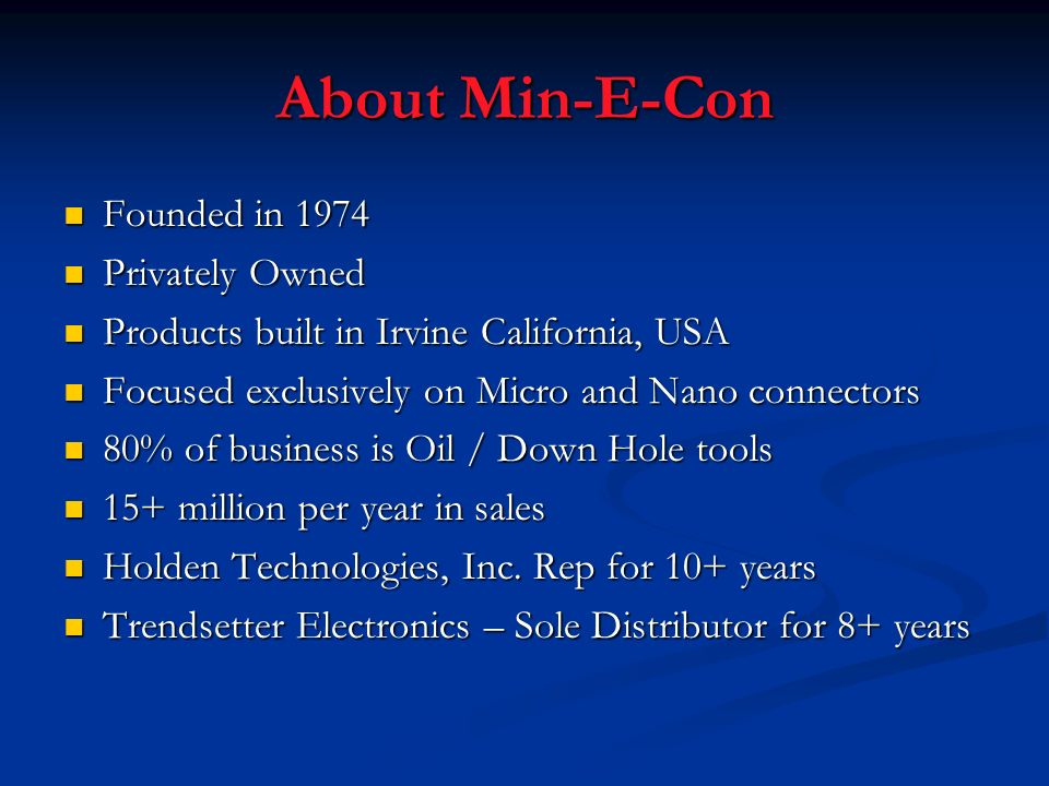 About Min-E-Con Founded in 1974 Privately Owned