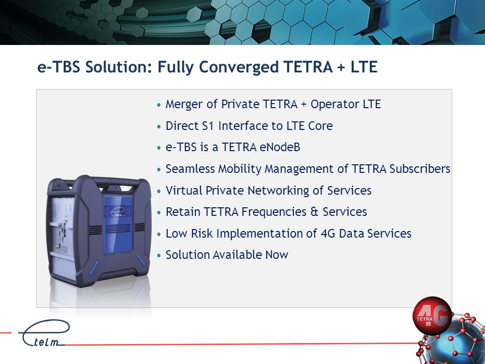 e-TBS Solution: Fully Converged TETRA + LTE