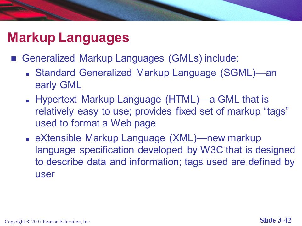 Markup Languages Generalized Markup Languages (GMLs) include: