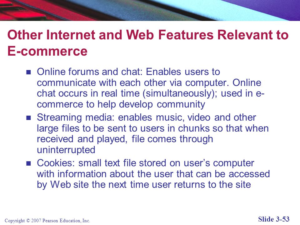 Other Internet and Web Features Relevant to E-commerce