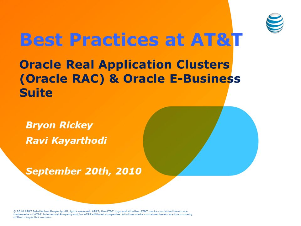 Best Practices at AT&T Oracle Real Application Clusters (Oracle RAC) & Oracle E-Business Suite. Bryon Rickey.