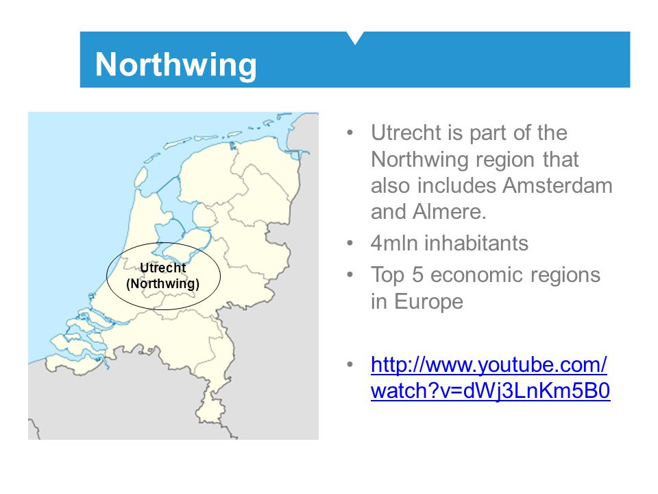 Northwing Utrecht is part of the Northwing region that also includes Amsterdam and Almere. 4mln inhabitants.
