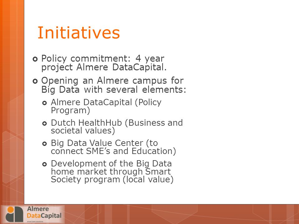 Initiatives Policy commitment: 4 year project Almere DataCapital.