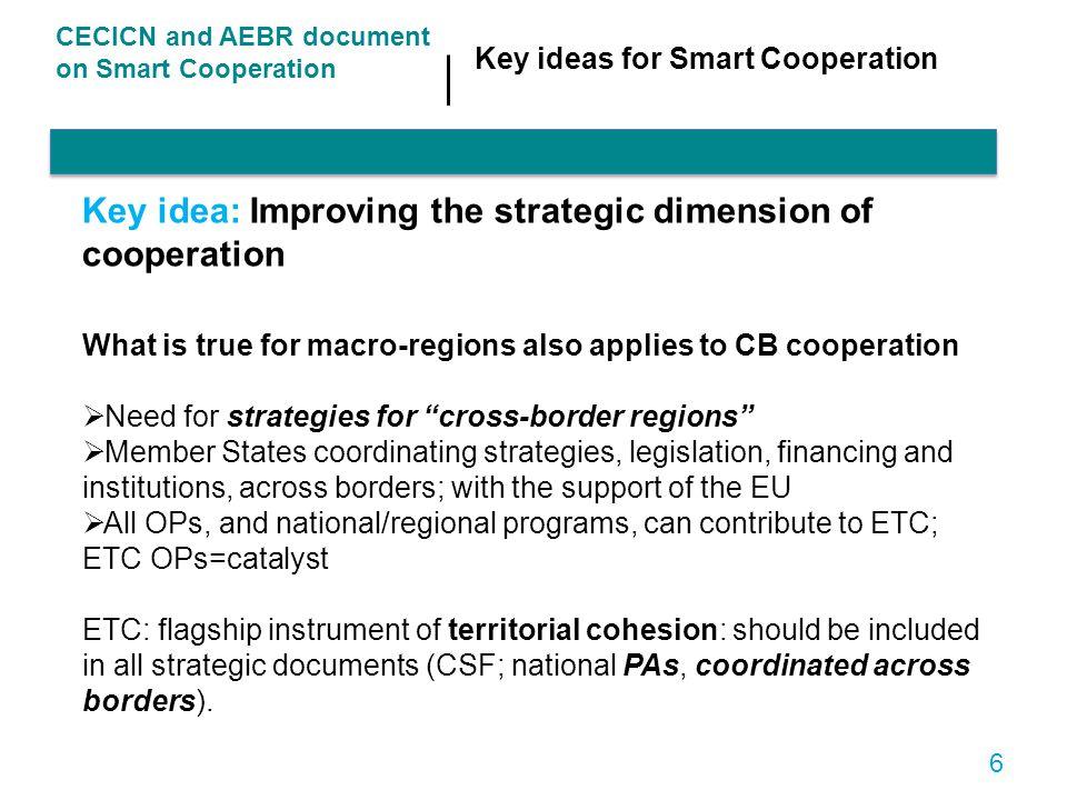 Key idea: Improving the strategic dimension of cooperation